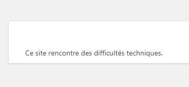 erreur wordpress ce site rencontre des difficultés techniques